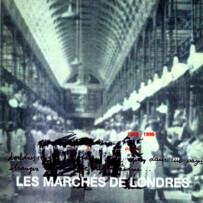 LES MARCHÉS DE LONDRES